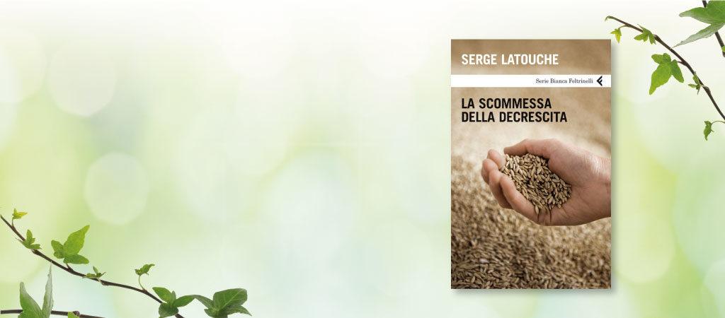 La scommessa della decrescita di Serge Latouche
